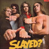 SLADE - slayed ?