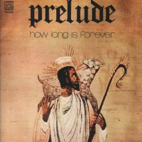 PRELUDE -  How Long Is Forever